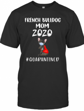French Bulldog Mask Tattoo I Love Mom 2020 Quarantined T-Shirt