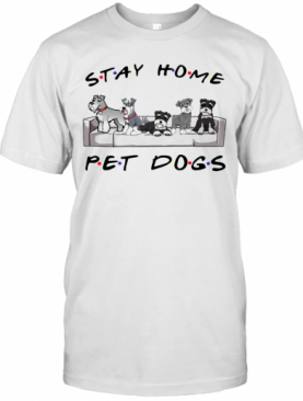 Friends Stay Home Pet Dogs T-Shirt