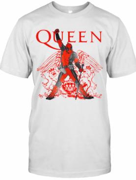 Good Deadpool Freddie Mercury Queen We Are The Champions T-Shirt