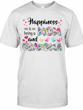 Happiness Is Being A Mom And Grandma T-Shirt