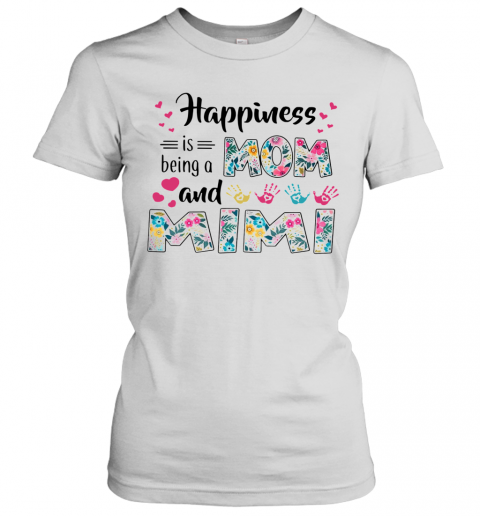 Happiness Is Being A Mom And Mimi T-Shirt Classic Women's T-shirt