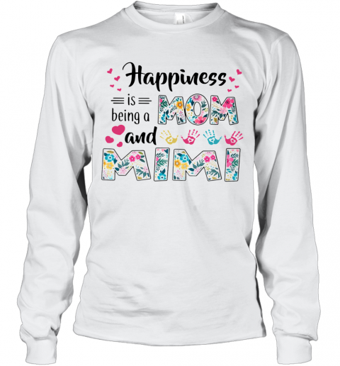 Happiness Is Being A Mom And Mimi T-Shirt Long Sleeved T-shirt