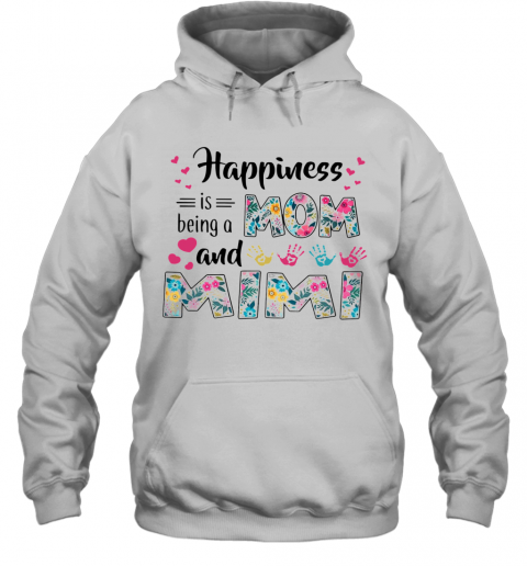 Happiness Is Being A Mom And Mimi T-Shirt Unisex Hoodie