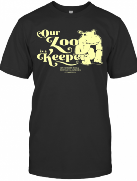 Hippo Our Zoo Is A Keeper T-Shirt