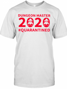 Hot Dungeon Master 2020 Quarantined T-Shirt