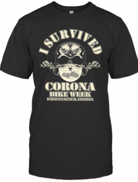 I Survived Corona Bike Week Daytona Beach Florida T-Shirt
