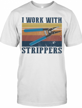 I Work With Strippers Vintage T-Shirt