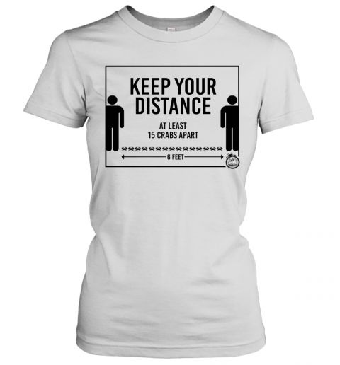 Keep Your Distance At Least 15 Crabs Apart 6 Feets T-Shirt Classic Women's T-shirt