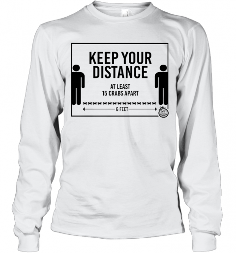 Keep Your Distance At Least 15 Crabs Apart 6 Feets T-Shirt Long Sleeved T-shirt