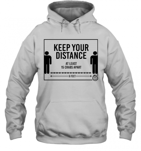 Keep Your Distance At Least 15 Crabs Apart 6 Feets T-Shirt Unisex Hoodie