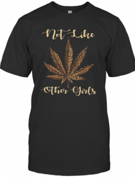 Leopard Cannabis Weed Not Like Other Girl T-Shirt