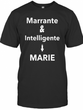 Marrante And Intelligent Marie T-Shirt