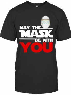 May The Mask Be With You T-Shirt