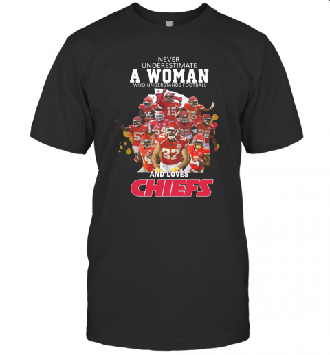 Never Underestimate A Woman Who Understands Football And Loves Chiefs T Shirt Classic Mens T shirt