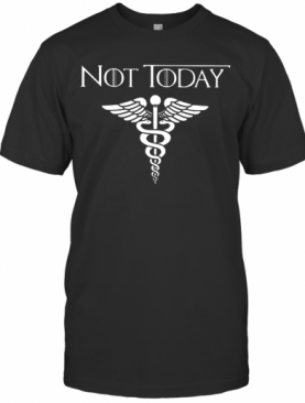 Nice Not Today Nurse Life Symbol T-Shirt