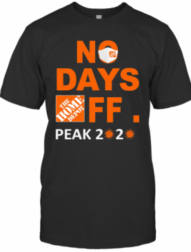 No Days Off The Home Depot Mask Peak 2020 Covid 19 T-Shirt