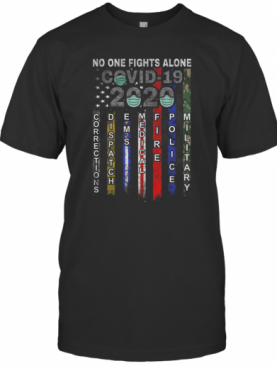 No One Fights Alone Covid 19 2020 T-Shirt