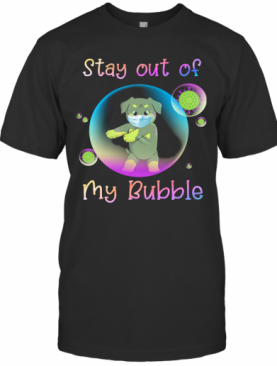 Rottweiler Stay Out Of My Bubble Coronavirus Mask Covid 19 T-Shirt