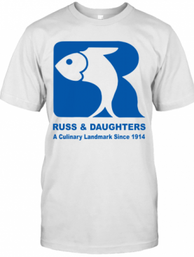 Russ And Daughters A Culinary Landmark Since 1914 T-Shirt