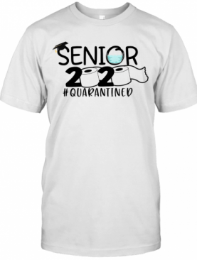 Senior 2020 Toilet Paper #Quarantined T-Shirt