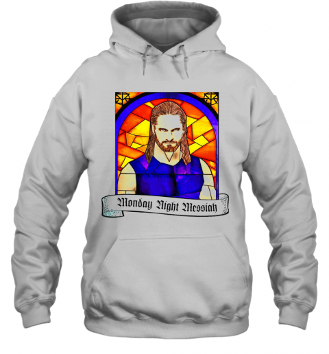 Seth Rollins Monday Night Messiah T-Shirt Unisex Hoodie