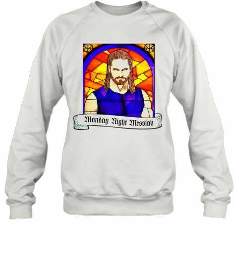 Seth Rollins Monday Night Messiah T-Shirt Unisex Sweatshirt