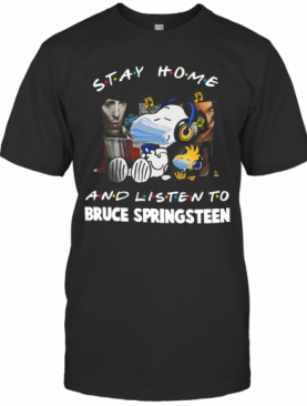 Snoopy And Woodstock Mask Stay Home And Listen To Bruce Springsteen T-Shirt