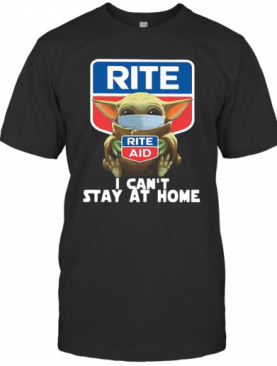 Star Wars Baby Yoda Hug Rite Aid I Can'T Stay At Home COVID 19 T-Shirt