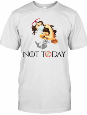 Strong Nurse Tattoo Not Today Covid 19 T-Shirt