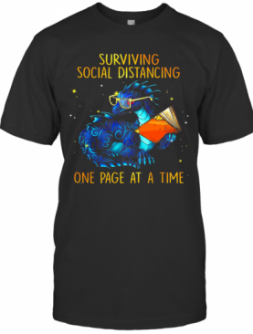 Surviving Social Distancing One Page At A Time Dragon T-Shirt