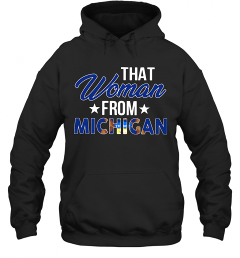 That Woman From Michigan T-Shirt Unisex Hoodie