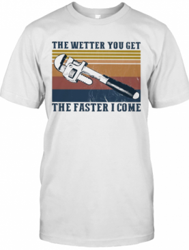 The Wetter You Get The Faster I Come Vintage T-Shirt