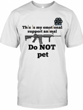 This Is My Emotional Support Animal Do Not Pet T-Shirt