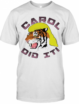 Tiger Carol Did It T-Shirt