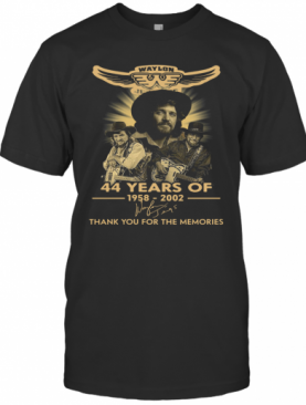 Waylon Jennings 44 Years Of 1958 2020 Signature Thank You For The Memories T-Shirt
