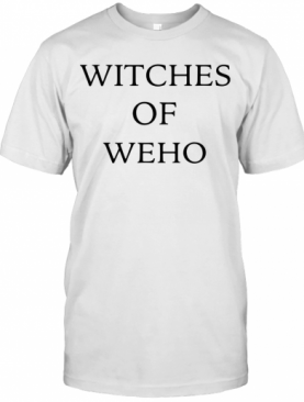 Witches Of Weho T-Shirt