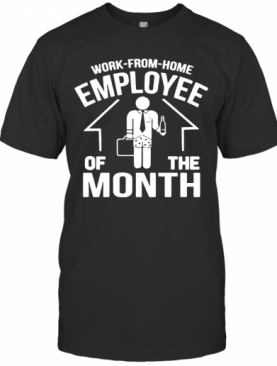 Work From Home Employee Of The Month 2020 T-Shirt