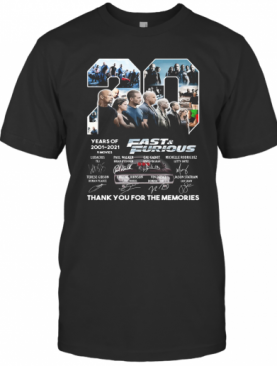 20 Years Of 2001 2021 9 Movies Fast And Furious Thank You For The Memories Signatures T-Shirt