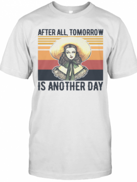 After All Tomorrow Is Another Day Vintage T-Shirt
