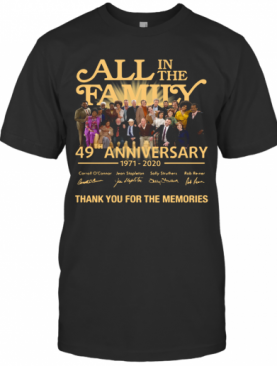 All In The Family 49Th Anniversary 1971 2020 Thank You For The Memories T-Shirt