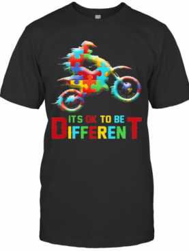 Autism Motorbike It'S Ok To Be Different T-Shirt