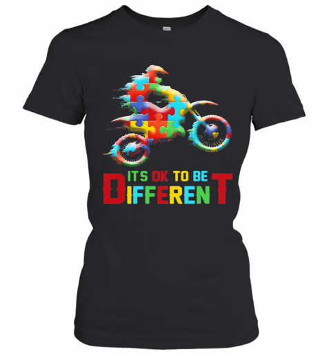 Autism Motorbike It'S Ok To Be Different T-Shirt Classic Women's T-shirt