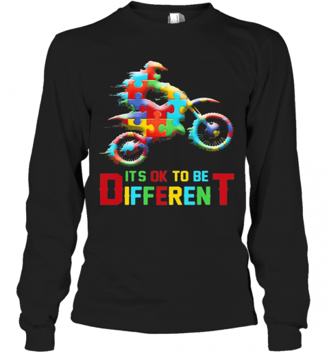 Autism Motorbike It'S Ok To Be Different T-Shirt Long Sleeved T-shirt