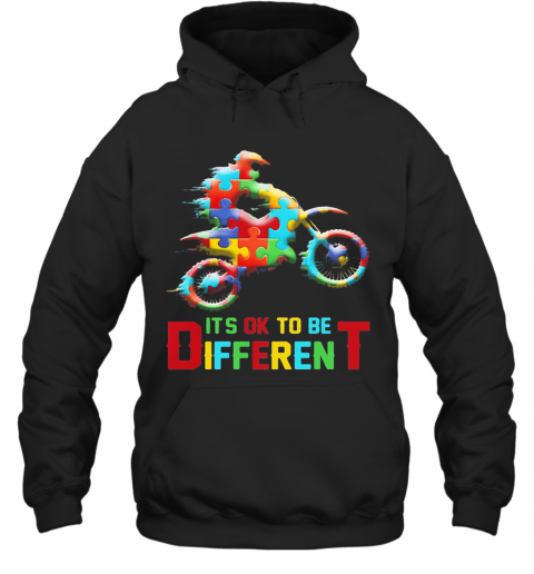 Autism Motorbike It'S Ok To Be Different T-Shirt Unisex Hoodie