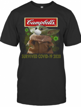 Baby Yoda Mask Campbell'S Survived Covid 19 2020 T-Shirt