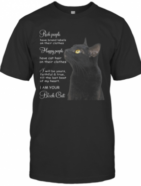 Black Cat Rich People Have Brand Labels On Their Clothes Happy People Have Cat T-Shirt
