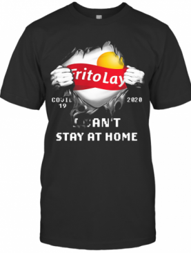 Blood Inside Frito Lay Covid 19 2020 I Can'T Stay At Home T-Shirt