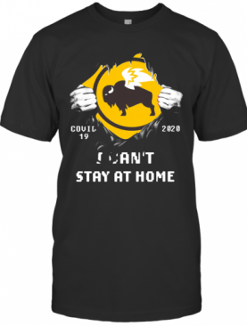 Blood Inside Me Buffalo Wild Wings Covid 19 2020 I Can't Stay At Home T-Shirt