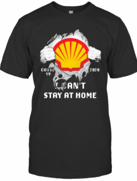Blood Inside Me Royal Dutch Shell Covid 19 2020 I Can'T Stay At Home T-Shirt