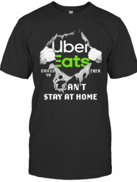 Blood Inside Me Uber Eats Covid 19 2020 I Can'T Stay At Home T-Shirt